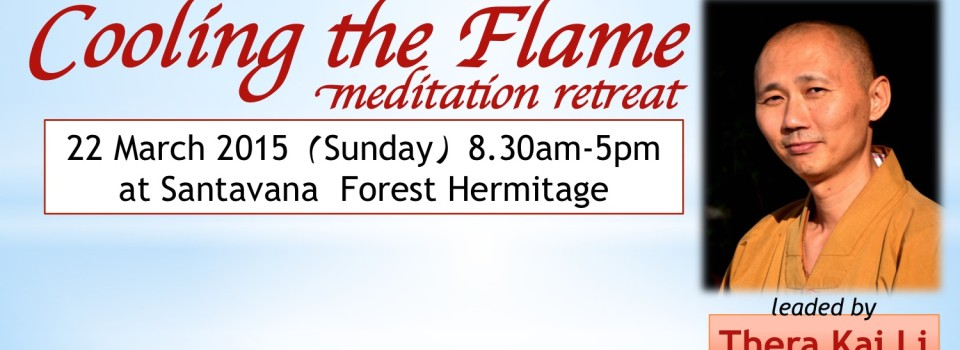 """Cooling the Flame"" meditation retreat in English"