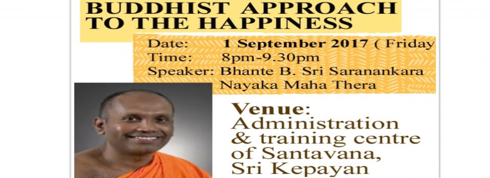 'The Buddhist approach to happiness' Dhamma Talk